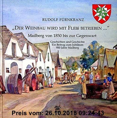 Gebr. - Der Weinbau wird mit Fleiss betrieben.: Mailberg von 1850 bis zur Gegenwart (Lokalgeschichte)