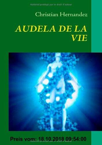 Gebr. - AUDELA DE LA VIE: LA VIE APRES LA MORT