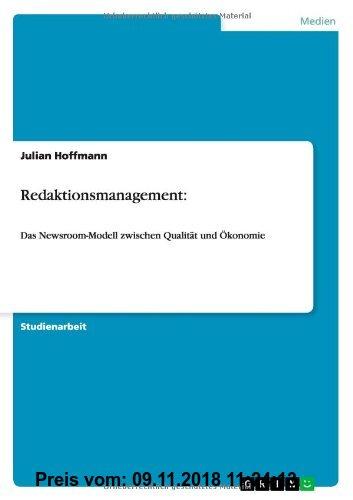 Gebr. - Redaktionsmanagement:: Das Newsroom-Modell zwischen Qualität und Ökonomie
