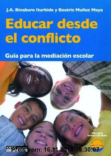 Gebr. - Educar desde el conflicto : guía para la mediación escolar (Pedagogía)