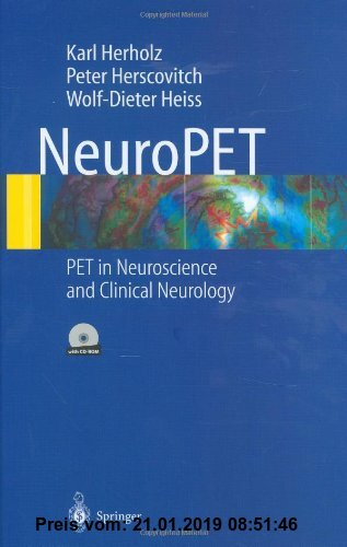 Gebr. - NeuroPET: Positron Emission Tomography in Neuroscience and Clinical Neurology: PET in Neuroscience and Clinical Neurology