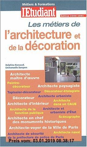 Gebr. - Les métiers de l'architecture et de la décoration : Edition 2004-2005