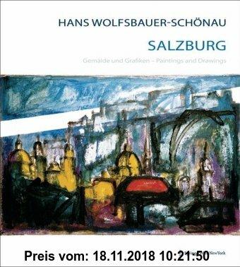 Gebr. - Hans Wolfsbauer-Schönau Salzburg: Gemälde und Grafiken Paintings and Drawings