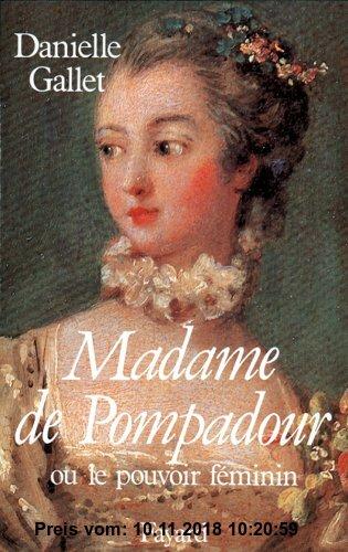 Gebr. - Madame de Pompadour. Ou le pouvoir féminin