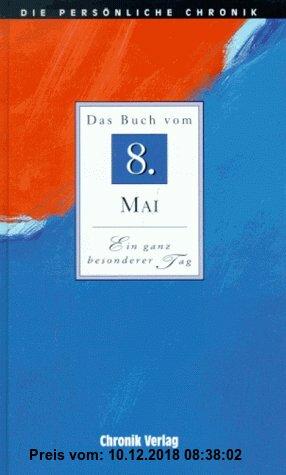 Gebr. - Die Persönliche Chronik, in 366 Bdn., 8. Mai