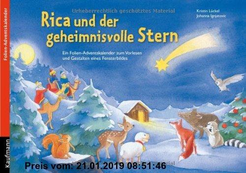 Gebr. - Rica und der geheimnisvolle Stern. Ein Folien-Adventskalender zum Vorlesen und Gestalten eines Fensterbildes