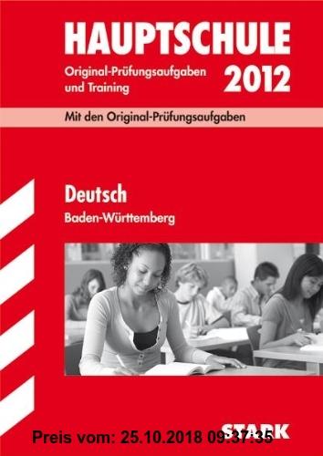 Gebr. - Abschluss-Prüfungsaufgaben Hauptschule Baden-Württemberg; Deutsch 2012; Mit den Original-Prüfungsaufgaben Jahrgänge 2007-2011 und Training
