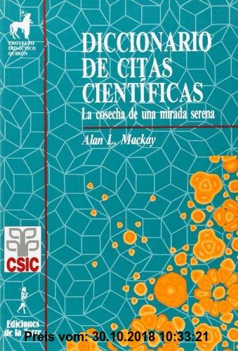 Gebr. - Diccionario de citas científicas : La cosecha de una mirada serena (Proyecto Didáctico Quirón, Ciencias, Tecnología y Sociedad, Band 1)