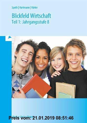 Gebr. - Blickfeld Wirtschaft, Ausgabe Bayern, Tl.1, Jahrgangsstufe 8, EURO: Betriebswirtschaftslehre für Wirtschaftsschulen in Bayern: BD 1
