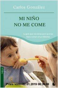 Gebr. - Mi niño no me come : la guía que necesitas para que tus hijos coman sin problemas (Prácticos, Band 2)