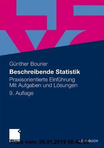 Gebr. - Beschreibende Statistik: Praxisorientierte Einführung - Mit Aufgaben und Lösungen