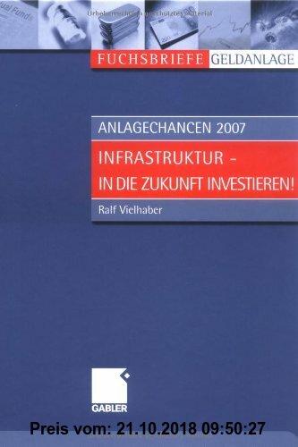Gebr. - Anlagechancen 2007: Infrastruktur - in die Zukunft investieren
