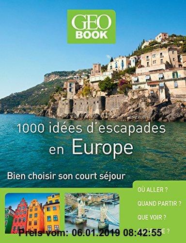 Gebr. - 1000 idées d'escapades en Europe : Bien choisir son court séjour