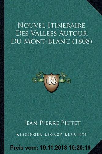 Gebr. - Nouvel Itineraire Des Vallees Autour Du Mont-Blanc (1808)