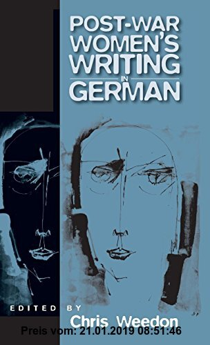 Gebr. - Post-War Women's Writing in German: Feminist Critical Approaches (Culture and Society in Germany, Band 1)