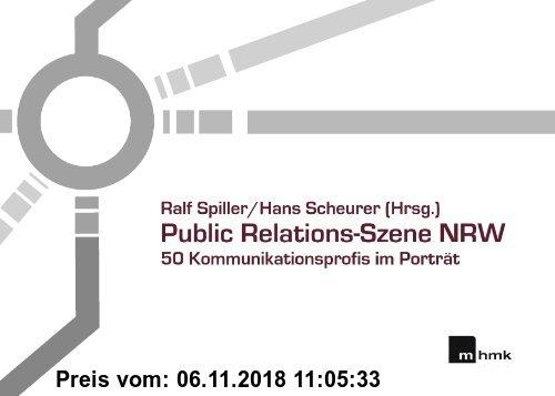 Gebr. - Public Relations-Szene NRW: 50 Kommunikationsprofis im Porträt
