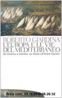 Gebr. - L'Europa e le vie del Mediterraneo, Da Venezia a Instambul, da Ulisse all'Orient Express (Italienisch) Taschenbuch – 1 Januar 2006