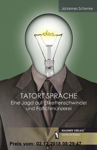 Gebr. - Tatort Sprache - Eine Jagd auf Etikettenschwindel und Falschmünzerei