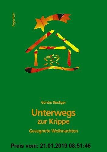 Gebr. - Unterwegs zur Krippe: Gesegnete Weihnachten
