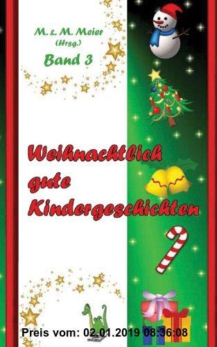 Gebr. - Weihnachtlich gute Kindergeschichten Band 3