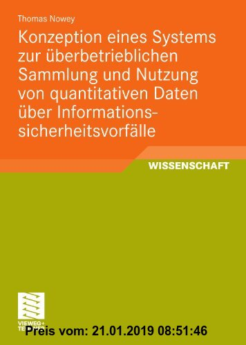 Gebr. - Konzeption eines Systems zur überbetrieblichen Sammlung und Nutzung von quantitativen Daten über Informationssicherheitsvorfälle (German Editi