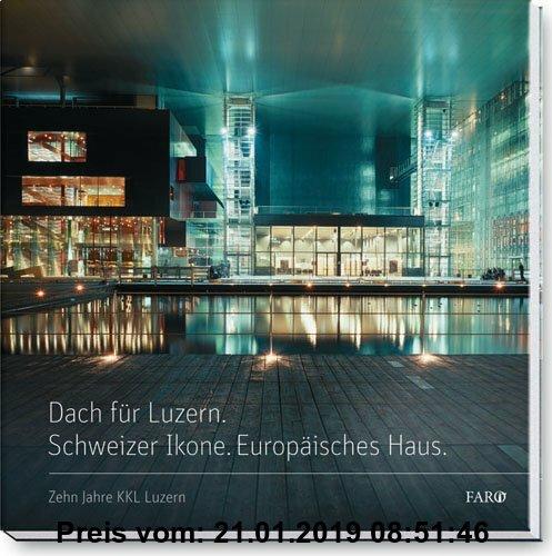 Gebr. - Dach für Luzern. Schweizer Ikone. Europäisches Haus: live@KKL Luzern