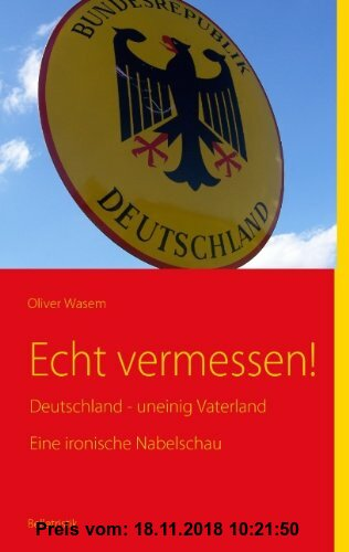 Gebr. - Echt vermessen!: Deutschland - uneinig Vaterland