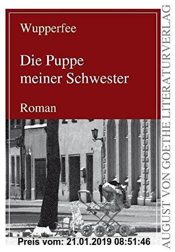 Gebr. - Die Puppe meiner Schwester (August von Goethe Literaturverlag)