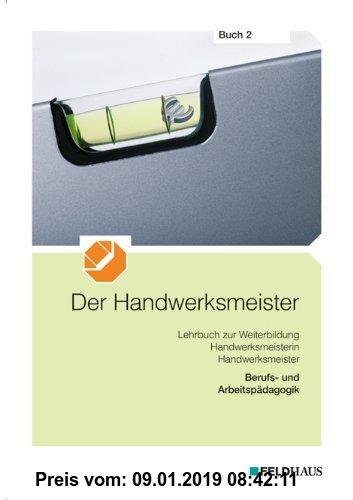 Gebr. - Der Handwerksmeister - Buch 2 (AMVO 2009): Berufs- und Arbeitspädagogik