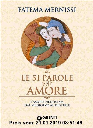 Gebr. - Le cinquantuno parole dell'amore. L'amore nell'Islam dal Medioevo al digitale