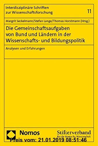 Gebr. - Die Gemeinschaftsaufgaben von Bund und Ländern in der Wissenschafts- und Bildungspolitik: Analysen und Erfahrungen (Interdisziplinäre Schrifte