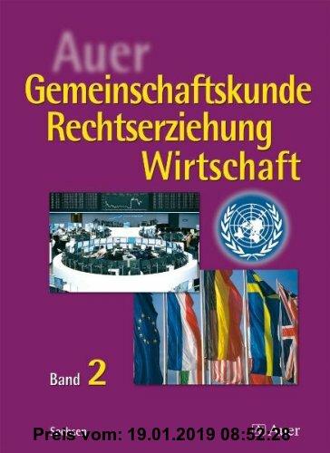 Gebr. - Auer Gemeinschaftskunde / Rechtserziehung / Wirtschaft: Band 2 | 10. Jahrgangsstufe