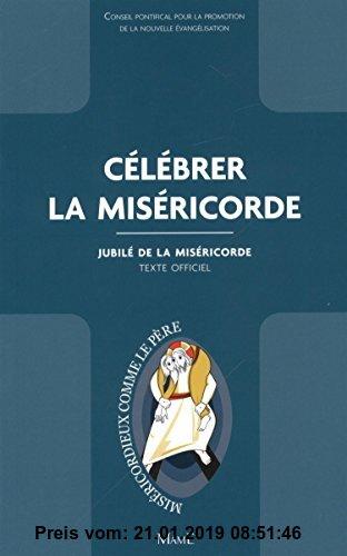 Gebr. - Célébrer la miséricorde : Jubilé de la miséricorde - Texte officiel