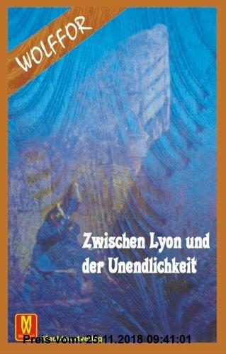 Gebr. - Wolfor: Zwischen Lyon und der Unendlichkeit