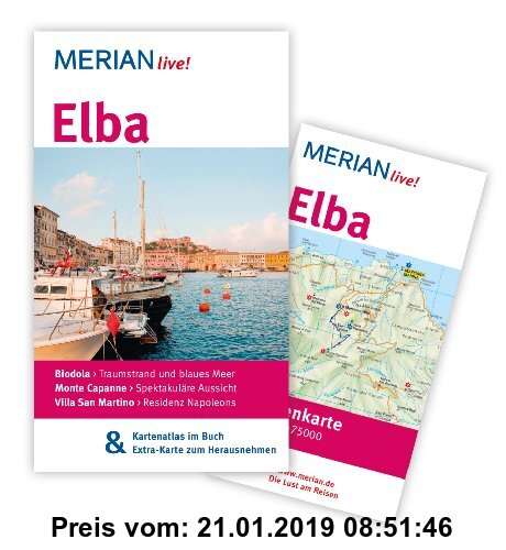 Gebr. - Elba: MERIAN live!  Mit Kartenatlas im Buch und Extra-Karte zum Herausnehmen: Biodola: Traumstrand und blaues Meer. Monte Capanne: Spektakulär