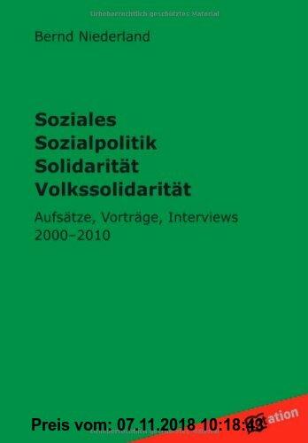 Gebr. - Soziales Sozialpolitik Solidarität Volkssolidarität: Vorträge, Aufsätze, Interviews 2000-2010