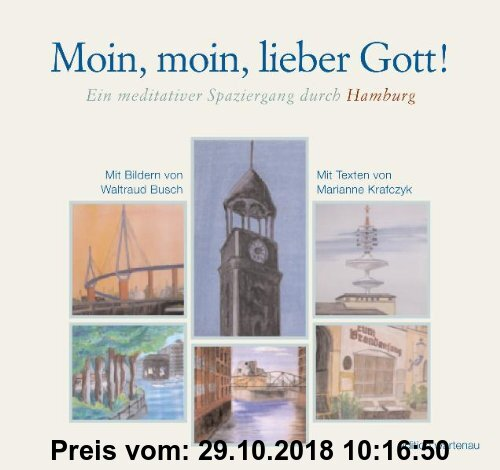 Gebr. - Moin, moin, lieber Gott!: Ein meditativer Spaziergang durch Hamburg