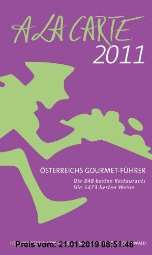 Gebr. - Österreich A la Carte 2011: Österreichs Gourmet Führer: Österreichs Gourmet Führer 2011 / Hotel-Guide 2010/2011