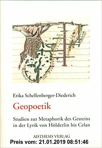 Gebr. - Geopoetik: Studien zur Metaphorik des Gesteins in der Lyrik von Hölderlin bis Celan
