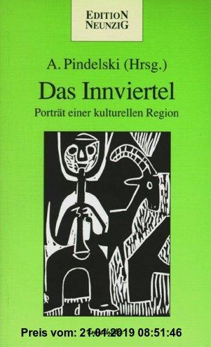 Gebr. - Das Innviertel - Portrait einer kulturellen Region: P.E.N.-CLUB (Edition neunzig)
