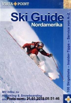 Gebr. - Ski Guide Nordamerika: Mit Infos zu Heliskiing & Snowboarding und detaillierten Pistenplänen. 100 Skigebiete - Insider Tipps - Service von A -