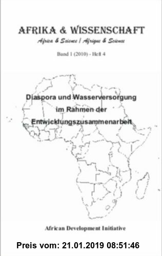 Gebr. - Afrika und Wissenschaft: Diaspora und Wasserversorgung im Rahmen der Entwicklungszusammenarbeit