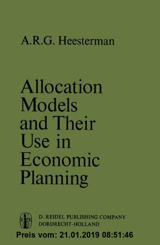 Gebr. - Allocation Models and their Use in Economic Planning (International Studies in Economics and Econometrics, Band 3)