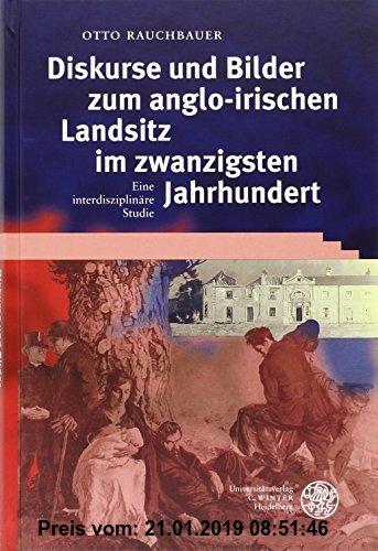 Gebr. - Diskurse und Bilder zum anglo-irischen Landsitz im 20. Jahrhundert: Eine interdisziplinäre Studie
