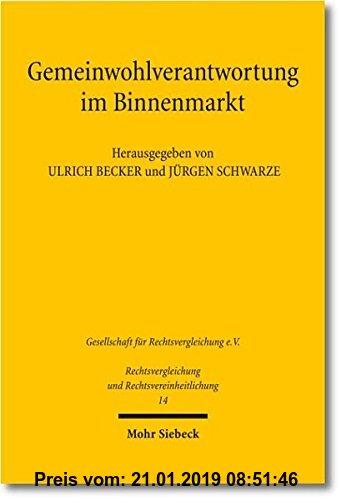 Gebr. - Gemeinwohlverantwortung im Binnenmarkt (Rechtsvergleichung und Rechtsvereinheitlichung)