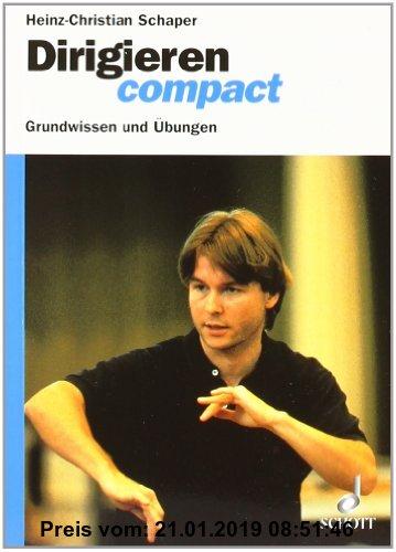 Gebr. - Dirigieren compact: Grundwissen und Übungen