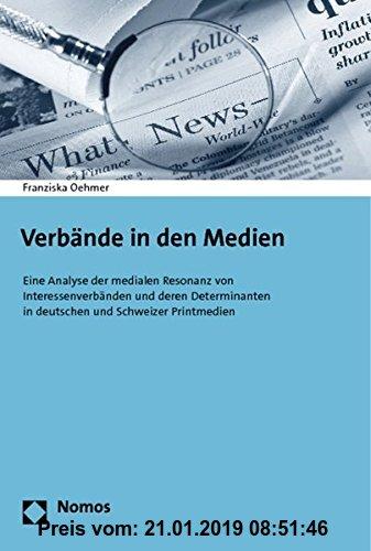 Gebr. - Verbände in den Medien: Eine Analyse der medialen Resonanz von Interessenverbänden und deren Determinanten in deutschen und Schweizer Printmed
