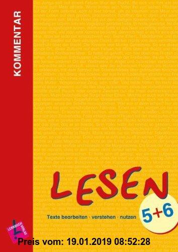 Gebr. - Lesen 5+6: Texte bearbeiten - verstehen - nutzen. Lehrerkommentar mit Lösungen