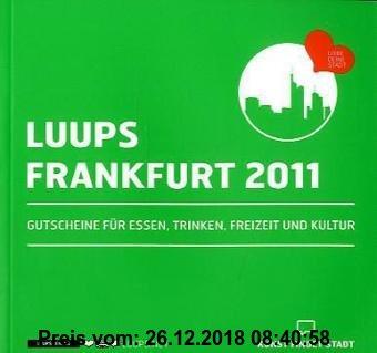 Gebr. - LUUPS - FRANKFURT 2011: Gutscheine für Essen, Trinken, Freizeit und Kultur