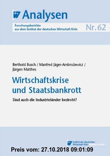 Gebr. - IW-Analysen 62: Wirtschaftskrise und Staatsbankrott: Sind auch die Industrieländer bedroht?